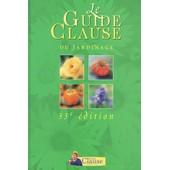 Le Guide Clause Du Jardinage - 33�me �dition de Lucien Clause