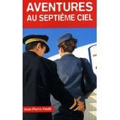 Aventures Au Septi�me Ciel - Quand L'�rotisme Monte � Bord de Jean-Pierre Otelli