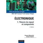 Electronique - Tome 1, Th�orie Du Signal Et Composants de Fran�ois Manneville
