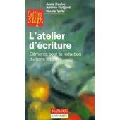 L'atelier D'�criture - El�ments Pour La R�daction Du Texte Litt�raire de Andr�e Guiguet