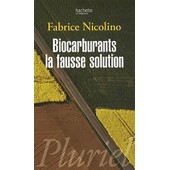 Biocarburants, La Fausse Solution de Fabrice Nicolino