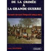 De La Crim�e � La Grande Guerre - Photographies R�unies Et Comment�es Par Louis Delp�rier de