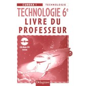 Technologie 6e - Livre Du Professeur (1c�d�rom) de Jean Cliquet
