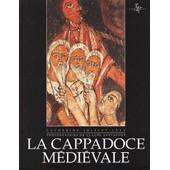 La Cappadoce M�di�vale - Images Et Spiritualit� de Claude Sauvageot