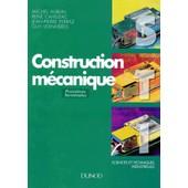 Construction M�canique Sti - Premi�res Et Terminales, Baccalaur�at Technologique, Baccalaur�at Professionnel de Michel Aublin