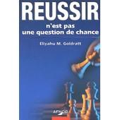 R�ussir N'est Pas Une Question De Chance de Eliyahu-M Goldratt