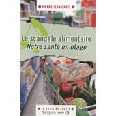 Le Scandale Alimentaire de Pierre-Jean Garel