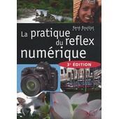 La Pratique Du Reflex Num�rique de Ren� Bouillot