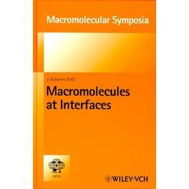 Macromolecular Symposia N°139 : Macromolecules At Interfaces - J Kahovec