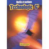 Technologie 6�me - Outils Et Notions de Jean Cliquet