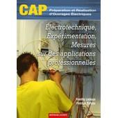Electrotechnique, Exp�rimentation, Mesures Sur Des Applications Professionnelles Cap Pr�paration Et R�alisation D'ouvrages �lectriques de Freddy Ledoux