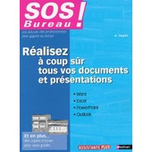R�alisez � Coup S�r Tous Vos Documents Et Pr�sentations - Word, Excel, Powerpoint, Outlook de Agn�s Taupin