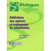 Addictions Aux Opiac�s Et Traitements De Substitution de Mario Sanchez