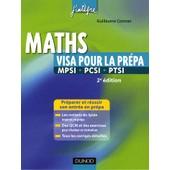 Visa Pour La Pr�pa Maths Mpsi-Pcsi-Ptsi de Guillaume Connan