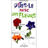 Dites Le Avec Des Fleurs de Patrick Mioulane
