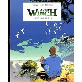 Largo Winch L'intégrale Tome 1 - L'héritier - Le Groupe W ; Opa - Business Blues - Philippe Francq