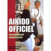 A�kido Officiel - Enseignement Fondamental de Kissh�maru Ueshiba