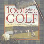 1001 Raisons D'aimer Le Golf de Hubert Pedroli