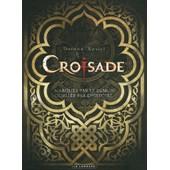 Croisade - Coffret 4 Volumes : Tome 1, Simoun Dja - Tome 2, Le Qua'dj - Tome 3, Le Ma�tre Des Machines - Tome 4, Becs De Feu de Jean Dufaux