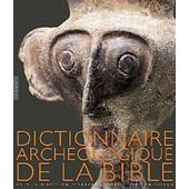 Dictionnaire Arch�ologique De La Bible de Avraham Negev
