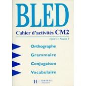 Orthographe Grammaire Conjugaison Vocabulaire Cm2 Cycle 3 Niveau 3. - Cahier D'activit� de �douard bled