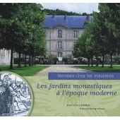 Les Jardins Monastiques � L'�poque Moderne - Hort�sie Chez Les Mauristes de Thierry Barbeau