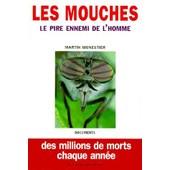 Les Mouches, Le Pire Ennemi De L'homme de Martin Monestier
