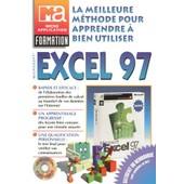 La Meilleure Methode Pour Apprendre A Bien Utiliser Microsoft Excel 97 - Avec Un Cd-Rom de Barbara Schutte