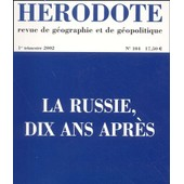 H�rodote N� 104, Premier Trim - La Russie, Dix Ans Apr�s de H�rodote
