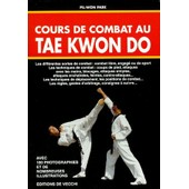 Cours De Combat Au Tae Kwon Do de Pil-Won Park