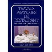 Travaux Pratiques De Restaurant - Tome 2, Mise En Place, D�coration, Service de Thierry Boulicot