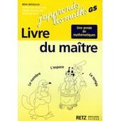 J'apprends Les Maths - Livre Du Ma�tre, Grande Section De Maternelle de R�mi Brissiaud