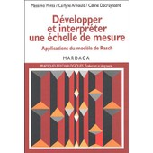 D�velopper Et Interpr�ter Une �chelle De Mesure - Applications Du Mod�le De Rasch de Carlyne Arnauld