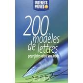 200 Mod�les De Lettres Pour Faire Valoir Vos Droits Et R�ussir Vos D�marches - Edition 2006 de Revue Fiduciaire