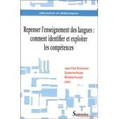 Repenser L'enseignement Des Langues : Comment Identifier Et Exploiter Les Comp�tences ? de Jean-Paul Bronckart
