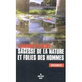 Sagesse De La Nature Et Folies Des Hommes de Catherine De Silguy