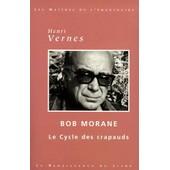 Bob Morane - Oeuvres Choisies : Les Crapauds De La Mort, L'empreinte Du Crapaud, Le Masque Du Crapaud, L'antre Du Crapaud de Henri Vernes