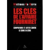 Les Clefs De L'affaire Fourniret de Jean-Maurice Arnould