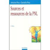 Sources Et Ressources De La Pnl - 2�me �dition de Antoine Pina