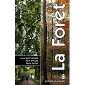 La Foret - Ecologie, Gestion, �conomie, Conservation, 4�me �dition de Anne Bary-Lenger