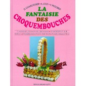 La Fantaisie Des Croquembouches - 1�re �dition de Daniel Chaboissier