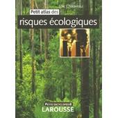 Petit Atlas Des Risques �cologiques de Lo�c Chauveau
