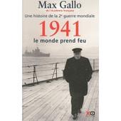 Une Histoire De La Deuxi�me Guerre Mondiale - Tome 2, 1941, Le Monde Prend Feu de Max Gallo