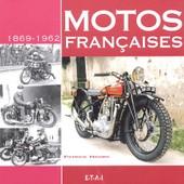 Motos Fran�aises - 1869-1962 de Patrick Negro