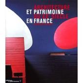 Architecture Et Patrimoine Du Xxe Si�cle En France de Bernard Toulier