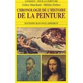 Chronologie De L'histoire De La Peinture de Gilles Marchand