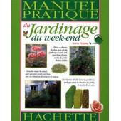Le Jardinage Du Week-End - Un Joli Jardin Toute L'ann�e Sans Effort de Anita Pereire