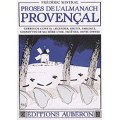 Proses De L'almanach Proven�al - Gerbes De Contes, L�gendes, R�cits, Fabliaux, Sornettes De Ma M�re L'oie, Fac�ties, Devis Divers de Fr�d�ric Mistral