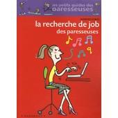 La Recherche De Job Des Paresseuses de Florence Le Bras