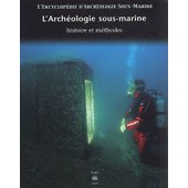 L'arch�ologie Sous-Marine - Histoire Et M�thodes de Collectif
